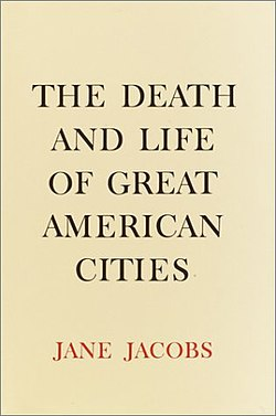 THE DEATH AND LIFE OF GREAT AMERICAN CITIES, JANE JACOBS, 1961.